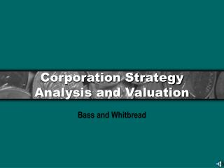 Corporation Strategy Analysis and Valuation