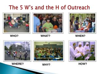 The 5 W's and the H of Outreach