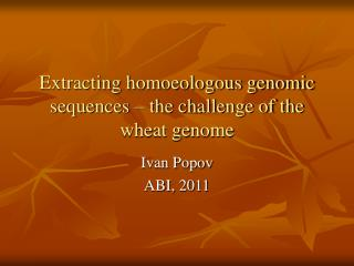 Extracting homoeologous genomic sequences – the challenge of the wheat genome