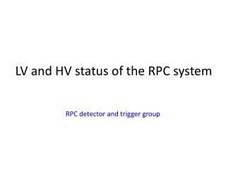 LV and HV status  of  the RPC system