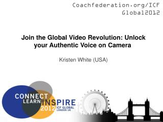 Join the Global Video Revolution: Unlock your Authentic Voice on Camera  Kristen White (USA)