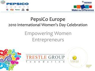 PepsiCo Europe  2010 International Women's Day Celebration