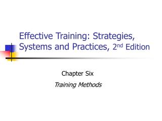 Effective Training: Strategies, Systems and Practices,  2 nd  Edition