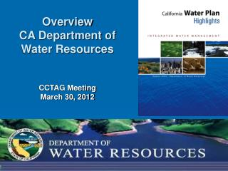 Overview CA  Department of Water Resources