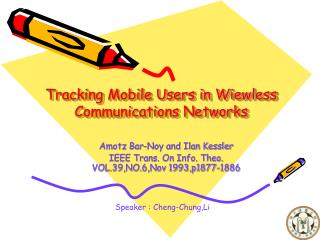 Tracking Mobile Users in Wiewless Communications Networks