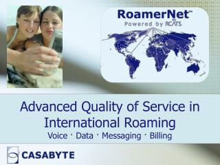 Advanced Quality of Service in International Roaming Voice · Data · Messaging · Billing
