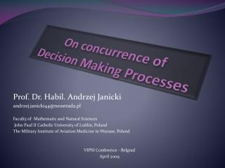 On concurrence of  Decision Making Processes