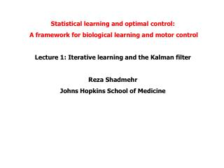 Statistical learning and optimal control:  A framework for biological learning and motor control
