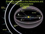 Energetic particles in the Heliosphere and the Magnetosphere Shri Kanekal  LASP