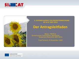 2. OFFENER AUFRUF ZUR PROJEKTEINREICHUNG  OP SI-AT 2007-2013 Der Antragsleitfaden