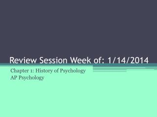 Review Session Week of: 1/14/2014