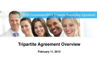 Tripartite Agreement Overview February 11, 2013