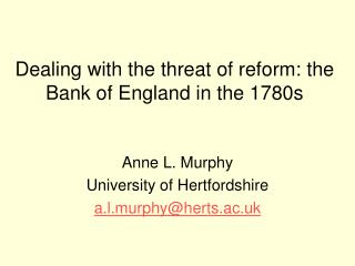 Dealing with the threat of reform: the Bank of England in the 1780s