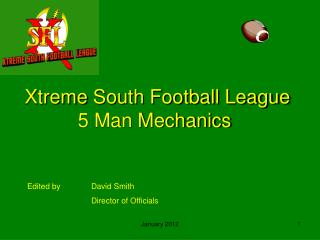 Xtreme  South Football League  5 Man Mechanics