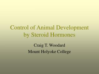 Control of Animal Development by Steroid Hormones