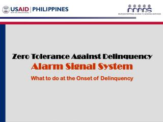 Zero Tolerance Against Delinquency Alarm Signal System What to do at the Onset of Delinquency