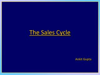 The Sales Cycle Ankit Gupta