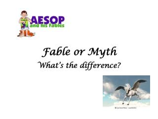 Fable or Myth