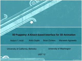 3D Puppetry: A Kinect-based Interface for 3D Animation