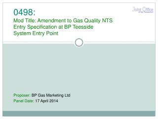 Proposer :  BP Gas Marketing Ltd Panel Date :  17 April 2014