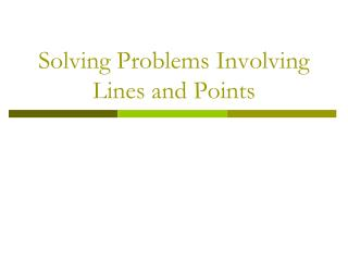 Solving Problems Involving Lines and Points