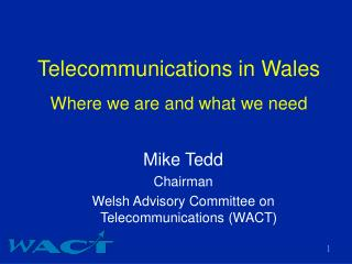 Telecommunications in Wales Where we are and what we need