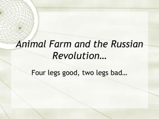 Animal Farm and the Russian Revolution…