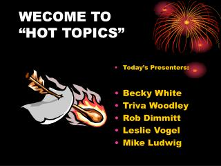 "WECOME TO  ""HOT TOPICS"""
