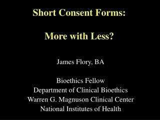 Short Consent Forms:   More with Less?