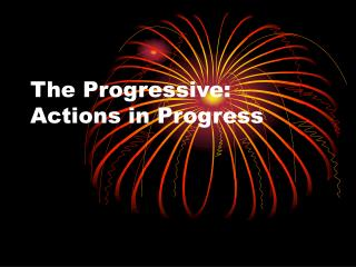 The Progressive: Actions in Progress