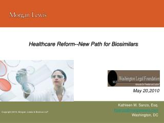 Healthcare Reform--New Path for Biosimilars