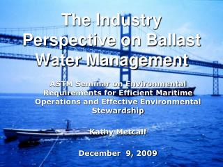 The Industry Perspective on Ballast Water Management