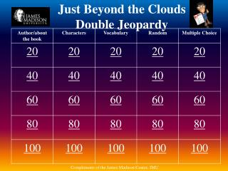 Just Beyond the Clouds Double Jeopardy