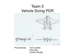 Team 5 Vehicle Sizing PDR