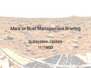Mars or Bust Management Briefing