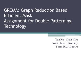 GREMA: Graph Reduction Based Efficient Mask Assignment for Double Patterning Technology