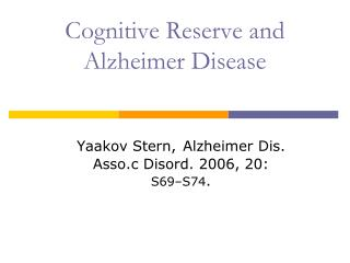 Cognitive Reserve and Alzheimer Disease