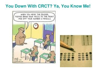 You Down With CRCT? Ya, You Know Me!