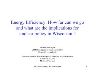 Energy Efficiency: How far can we go and what are the implications for  nuclear policy in Wisconsin ?