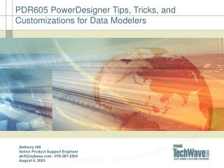 PDR605 PowerDesigner Tips, Tricks, and Customizations for Data Modelers
