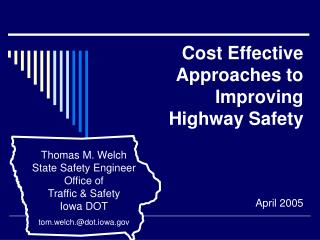 Cost Effective Approaches to Improving  Highway Safety