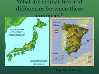 What are similarities and differences between these countries?