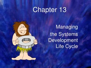 Managing  the Systems  Development  Life Cycle