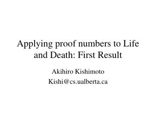 Applying proof numbers to Life and Death: First Result