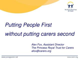 Putting People First without putting carers second