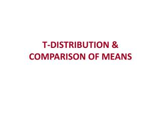 T-DISTRIBUTION & COMPARISON OF MEANS