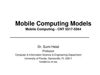Mobile Computing Models  Mobile Computing - CNT 5517-5564