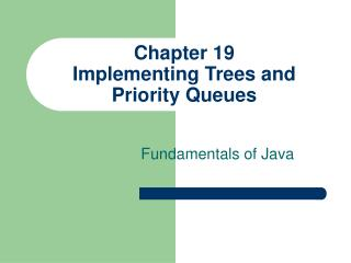 Chapter 19 Implementing Trees and Priority Queues