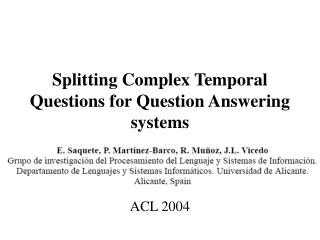 Splitting Complex Temporal Questions for Question Answering systems