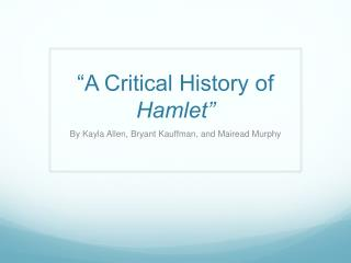 """A Critical History of  Hamlet"""